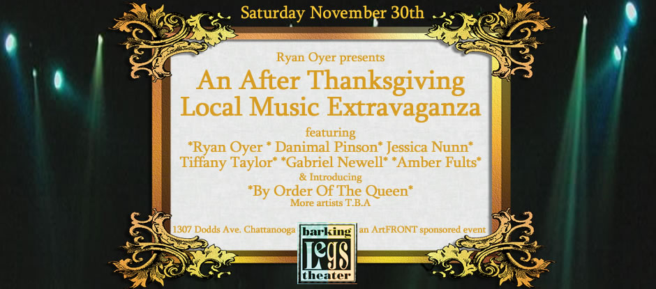 Ryan Oyer's after Thanksgiving local music extravaganza @ Barking Legs Theater, Chattanooga TN